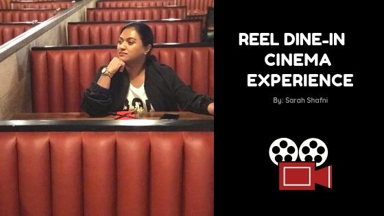REEL DINE-IN CINEMA EXPERIENCE